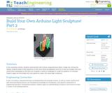 Build Your Own Arduino Light Sculpture! Part 2