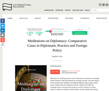 Meditations on Diplomacy: Comparative Cases in Diplomatic Practice and Foreign Policy