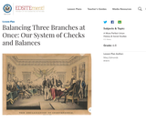 Balancing Three Branches at Once: Our System of Checks and Balances
